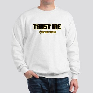 Trust me I've got this Sweatshirt